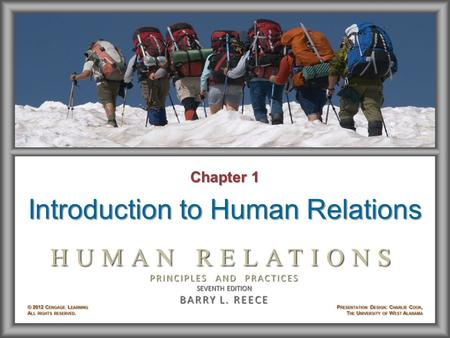 Chapter 1 Introduction to Human Relations. Learning Objectives After studying Chapter 1, you will be able to: © 2012 Cengage Learning. All rights reserved.1–2.