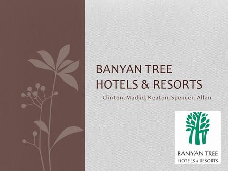 market segmentation for the banyan tree hotels and resorts Hotel management: distribution, revenue and demand  commenting on distribution, revenue and demand management  banyan tree hotels & resorts.