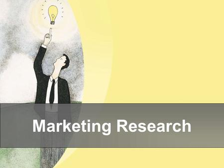 Marketing Research. Purpose of Marketing Research Businesses need accurate & up-to-date information because the business world is always changing around.