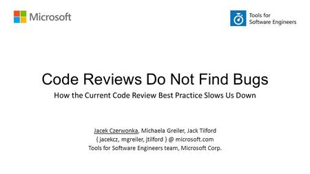 Code Reviews Do Not Find Bugs