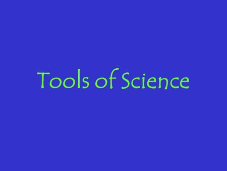 Tools of Science. (5.4) Scientific processes. The student knows how to use a variety of tools and methods to conduct science inquiry. Also see: (4.4)
