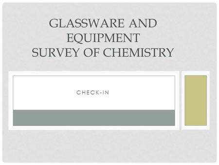 CHECK-IN GLASSWARE AND EQUIPMENT SURVEY OF CHEMISTRY.