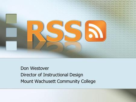 Don Westover Director of Instructional Design Mount Wachusett Community College.