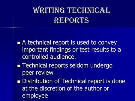 Writing Technical Reports A technical report is used to convey important findings or test results to a controlled audience. A technical report is used.