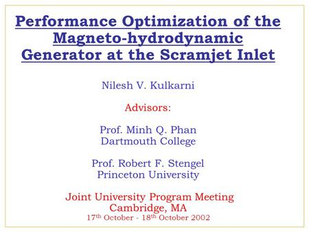 Performance Optimization of the Magneto-hydrodynamic Generator at the Scramjet Inlet Nilesh V. Kulkarni Advisors: Prof. Minh Q. Phan Dartmouth College.