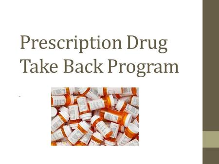 Prescription Drug Take Back Program -. How do you dispose of your unwanted medication? Most common disposal practices: Flushing down the toilet Throwing.