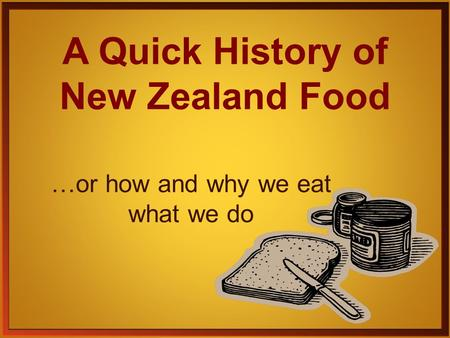 A Quick History of New Zealand Food