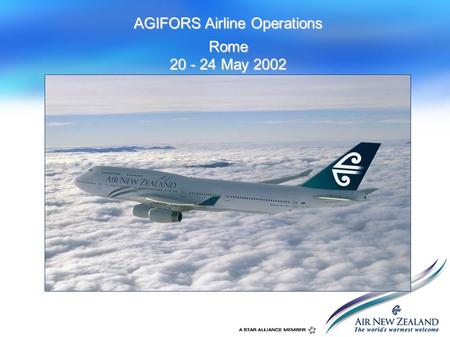 AGIFORS Airline Operations Rome 20 - 24 May 2002.