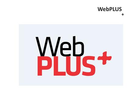 WebPLUS +. Online Branch Menus:  Smart Menu  All Items Menu  People – Locations  Account Expert.