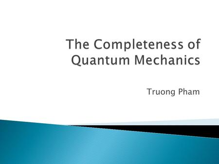 Truong Pham.  Ψ: state of a particle  Φ: state of a measuring device  Ψ(+) : state of a particle that has an upspin  Ψ(-): state of a particle.