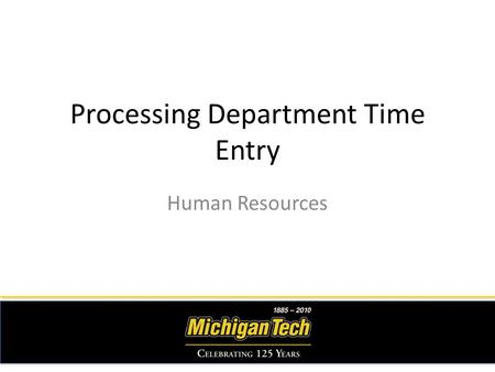 Processing Department Time Entry Human Resources.