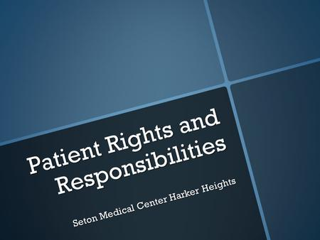 Patient Rights and Responsibilities Seton Medical Center Harker Heights.
