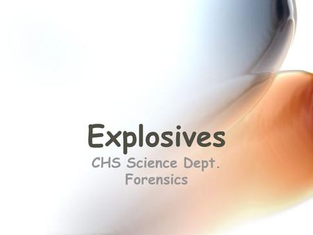 Explosives CHS Science Dept. Forensics Definitions Explosion- A chemical or mechanical action resulting in the rapid expansion of gasses. Deflagration-