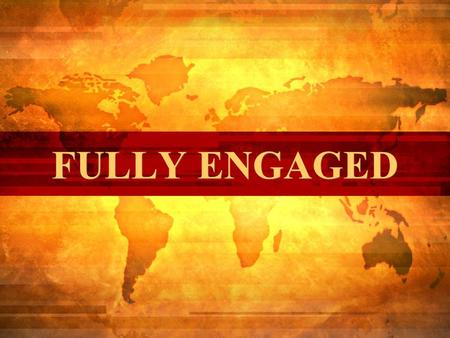"FULLY ENGAGED. One simple question. Why do we ""do"" missions? One simple question. Why do we ""do"" missions?"