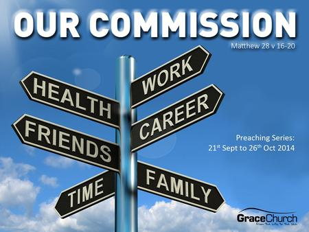 David Thompson Sunday 28 th September Our Commission Part 2: The Authority of Jesus Matthew 28 v 16-20.