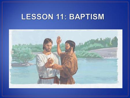 To help each child better understand the importance of baptism.