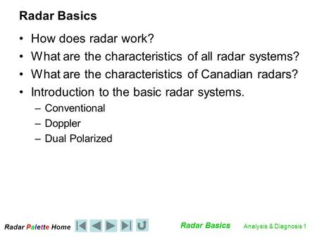 What are the characteristics of all radar systems?