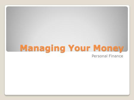 Managing Your Money Personal Finance. Disposable Income.