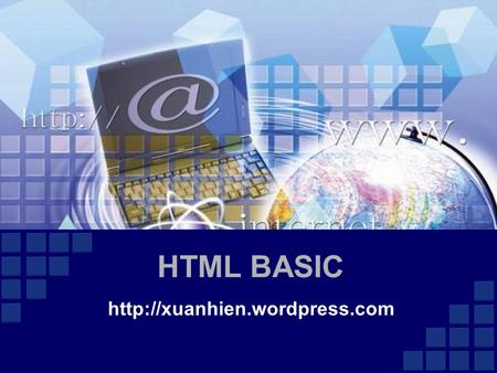 HTML BASIC http://xuanhien.wordpress.com.