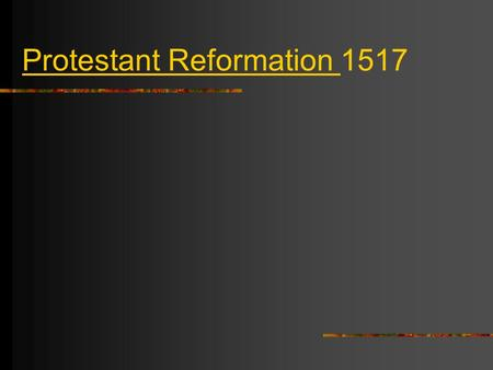 Protestant Reformation 1517