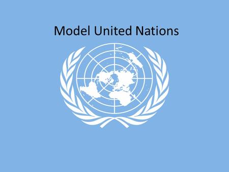 Model United Nations. What is MUN Model United Nations is a 3-day conference similar to the United Nations in which students participate as delegates.