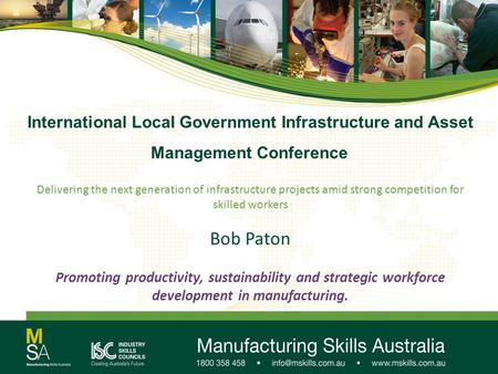 International Local Government Infrastructure and Asset Management Conference Delivering the next generation of infrastructure projects amid strong competition.