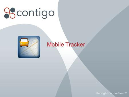 Mobile Tracker. 2 - Company Confidential - Mobile Tracker Low cost location sharing from iPhone and Android Embedded feature within GPS Fleet Tracker.