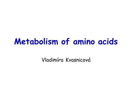Metabolism of amino acids Vladimíra Kvasnicová. Classification of proteinogenic AAs -metabolic point of view 1)biosynthesis in a human body  nonessential.