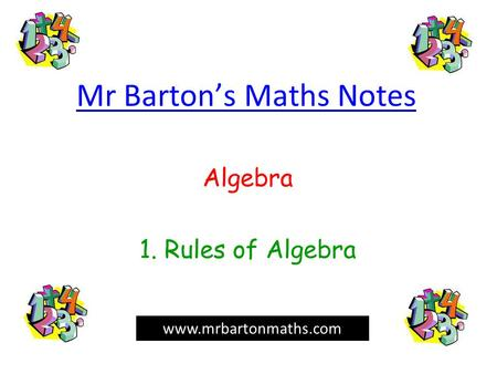 Mr Barton's Maths Notes Algebra 1. Rules of Algebra www.mrbartonmaths.com.