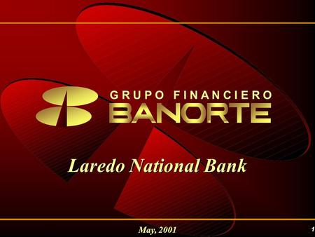 1 May, 2001 G R U P O F I N A N C I E R O Laredo National Bank.
