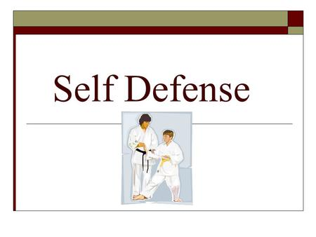 Self Defense. Definition of Self Defense: -the act of defending oneself or something that belongs or relates to oneself.  There might be a time that.