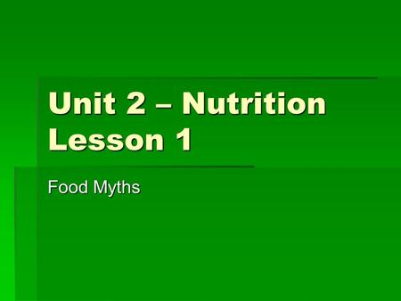 Unit 2 – Nutrition Lesson 1