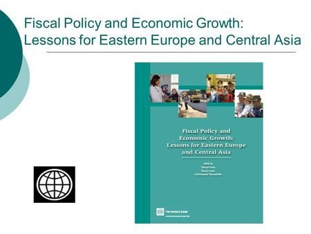 Fiscal Policy and Economic Growth: Lessons for Eastern Europe and Central Asia.