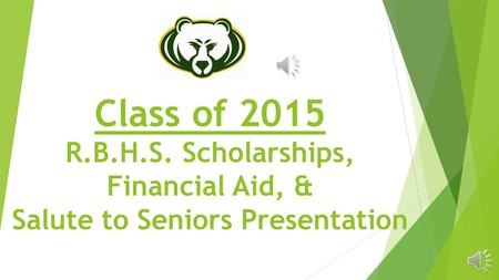 Class of 2015 R.B.H.S. Scholarships, Financial Aid, & Salute to Seniors Presentation.