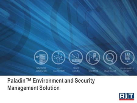 Paladin ™ Environment and Security Management Solution.