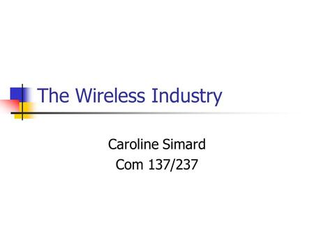The Wireless Industry Caroline Simard Com 137/237.
