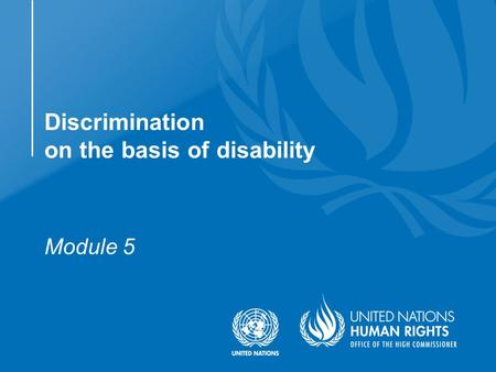 Discrimination on the basis of disability Module 5.