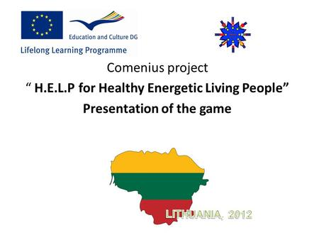 "Comenius project "" H.E.L.P for Healthy Energetic Living People"" Presentation of the game."