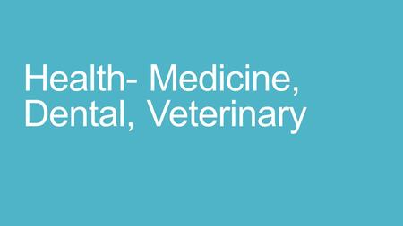 Health- Medicine, Dental, Veterinary. Differences Health professions include dentistry, medicine, and veterinary medicine Allied health professions include.