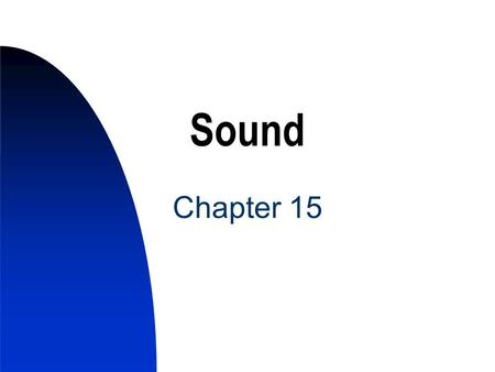 Sound Chapter 15. 2 Types of Sound Waveforms MIDI Sound is related to many things in computers but only Wav and MIDI exist in PCs.