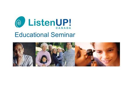 Educational Seminar. 2 Hearing and Hearing Loss 3 Evaluating Your Hearing 4 Reconnecting to Your World 5 When Hearing Instruments are the Solution 6 Today's.