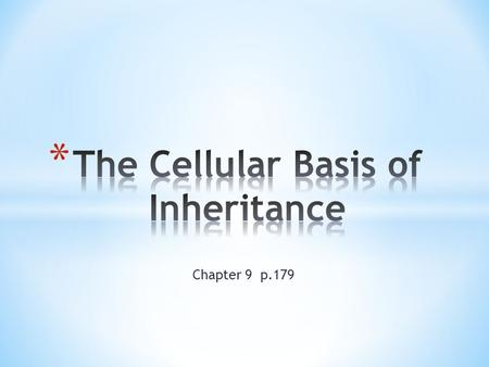 The Cellular Basis of Inheritance