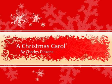 'A Christmas Carol' By Charles Dickens. Charles Dickens Biography Dickens was born in England on February 7, 1812. He was the second of eight children,