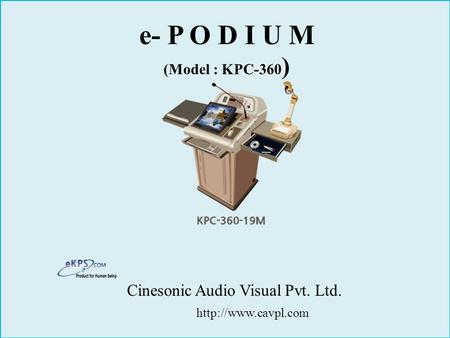 E- P O D I U M (Model : KPC-360 ) Cinesonic Audio Visual Pvt. Ltd.