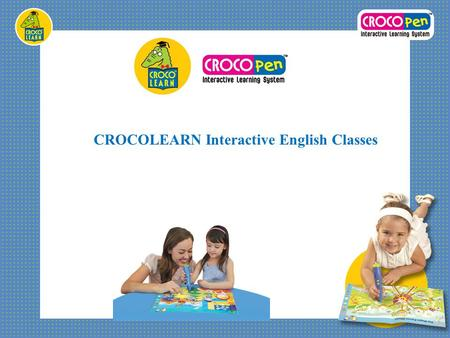 CROCOLEARN Interactive English Classes. Index About 1 2 Advantage of CROCOLEARN Interactive English Classes 3 The Best for you 1. CROCOLEARN Sing-Along.