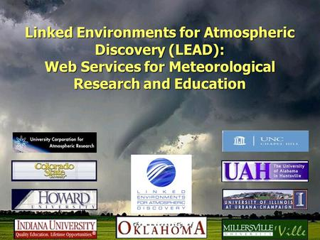 Linked Environments for Atmospheric Discovery (LEAD): Web Services for Meteorological Research and Education.