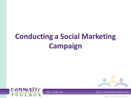 Conducting a Social Marketing Campaign. Social marketing: The process of using commercial marketing techniques to improve social problems.