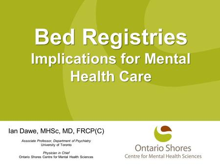 Bed Registries Implications for Mental Health Care.