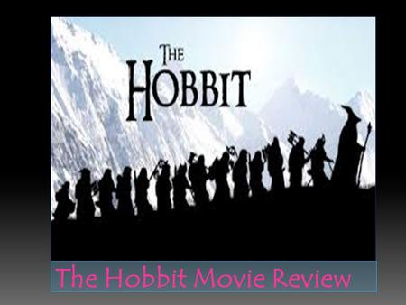 The Hobbit Movie Review.  The story starts with Bilbo meeting Gandalf the wizard. Without Bilbo knowing Gandalf scheduled a meeting with Bilbo, 13 dwarves,