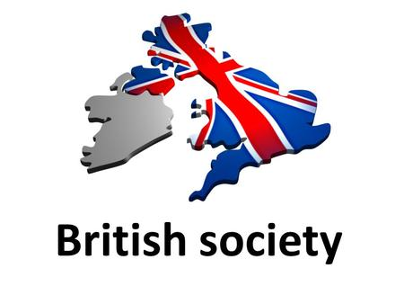 British society. Symbols of Britain You're going to watch a short film. It was made for the Olympic Games in 2014. It shows symbols of Britain. Before.